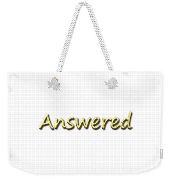 Answered Weekender Tote Bag