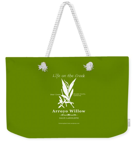 Arroyo Willow - White Text Weekender Tote Bag