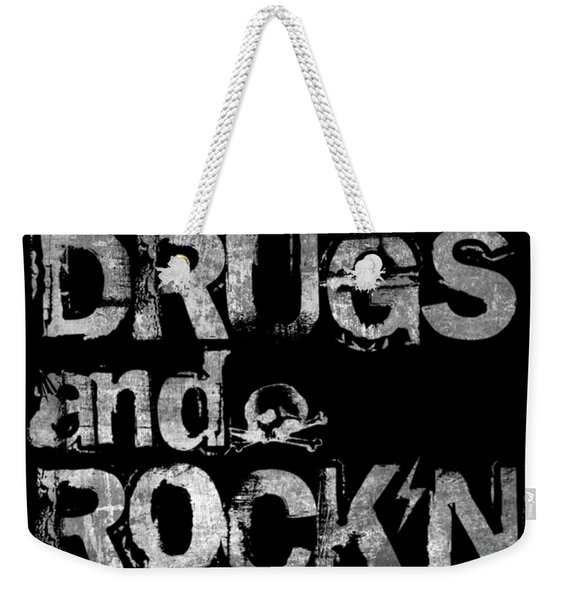 Sex Drugs And Rock N Roll Weekender Tote Bag