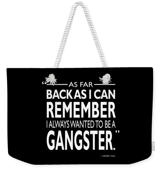 Ever Since I Can Remember Weekender Tote Bag