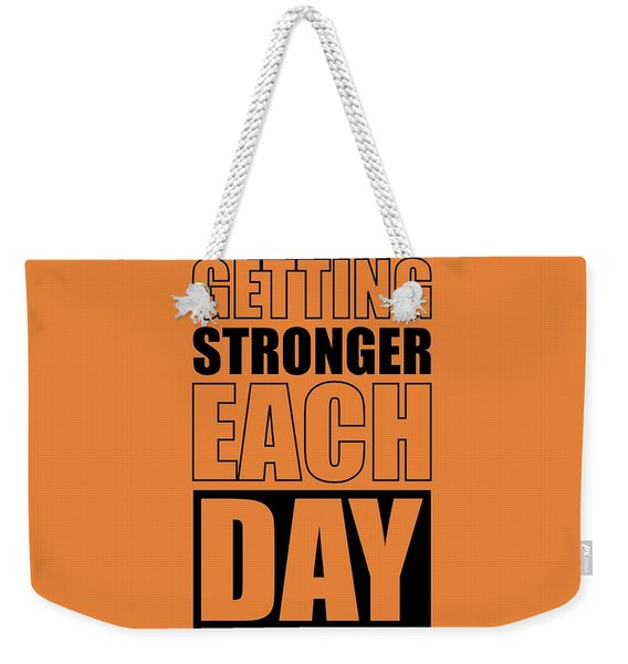 Getting Stronger Each Day Gym Motivational Quotes Poster Weekender Tote Bag
