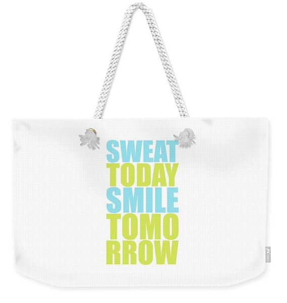 Sweat Today Smile Tomorrow Motivational Quotes Weekender Tote Bag