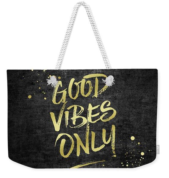 Good Vibes Only Gold Glitter Rough Black Grunge Weekender Tote Bag