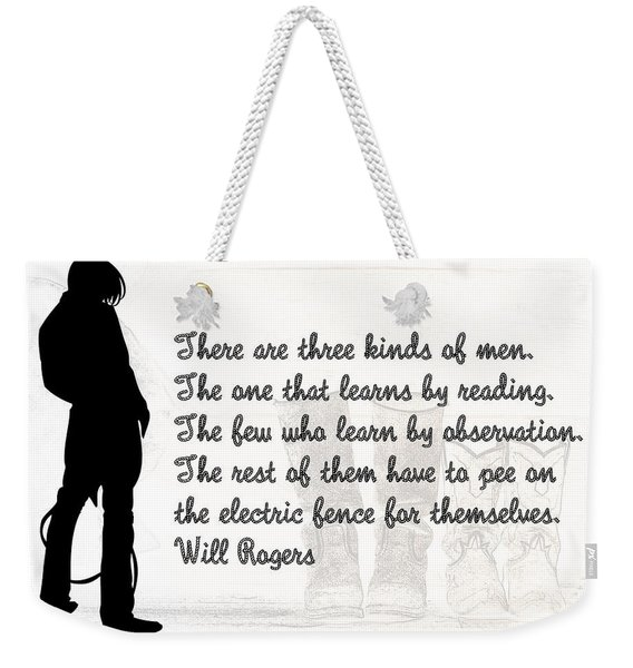 There Are Three Kinds Of Men Weekender Tote Bag