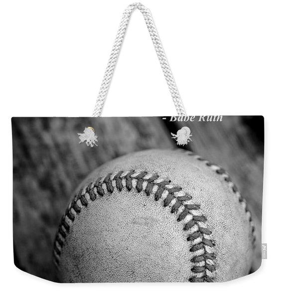 Babe Ruth Baseball Quote Weekender Tote Bag