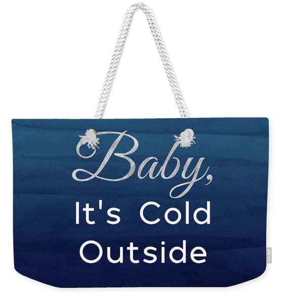 Baby It's Cold Blue- Art By Linda Woods Weekender Tote Bag