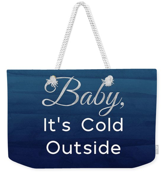 Baby It's Cold Blue- Art By Linda Woods Weekender Tote Bag