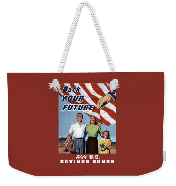 Back Your Future With Us Savings Bonds Weekender Tote Bag