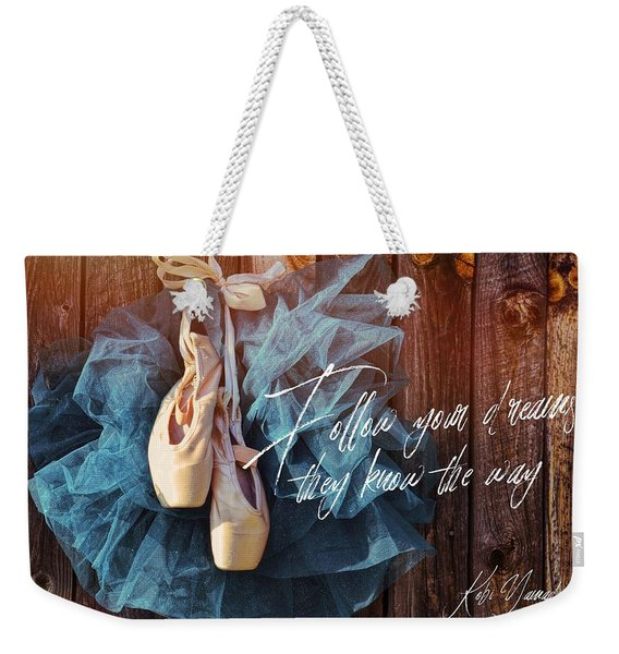 Ballerina Dreams Quote Weekender Tote Bag