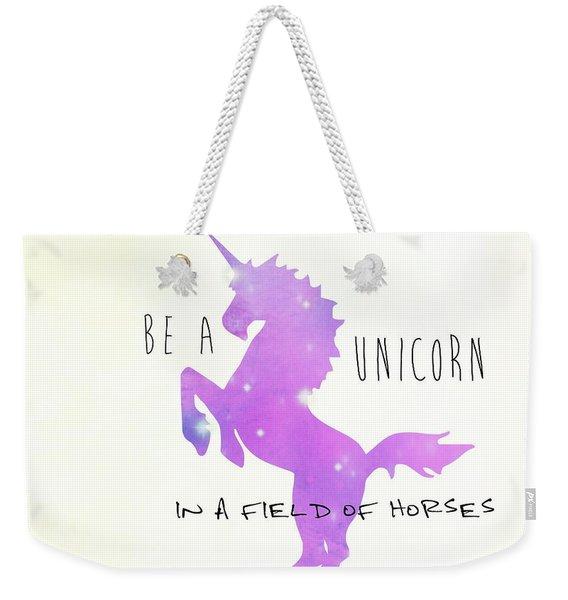 Be A Unicorn Weekender Tote Bag
