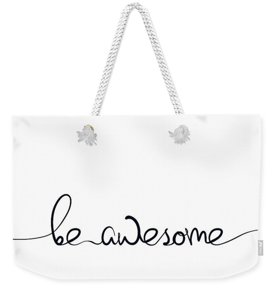 Be Awesome Weekender Tote Bag
