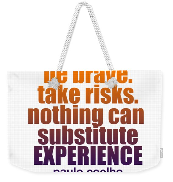 Be Brave. Weekender Tote Bag