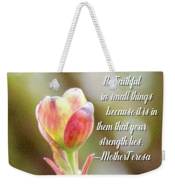 Be Faithful By Mother Teresa Weekender Tote Bag
