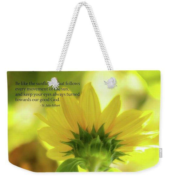 Be Like The Sunflower Weekender Tote Bag