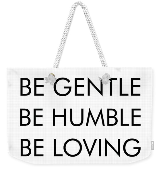 Be Patient, Be Gentle, Be Humble, Be Loving - Bible Verses Art Weekender Tote Bag