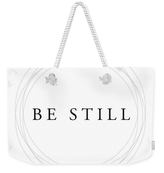 Be Still - Minimalist Scripture Print Weekender Tote Bag