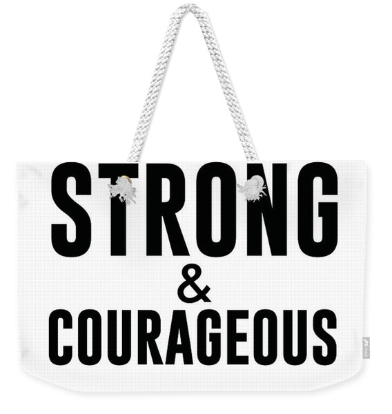 Be Strong And Courageous - Joshua 1 9 - Bible Verses Art Weekender Tote Bag