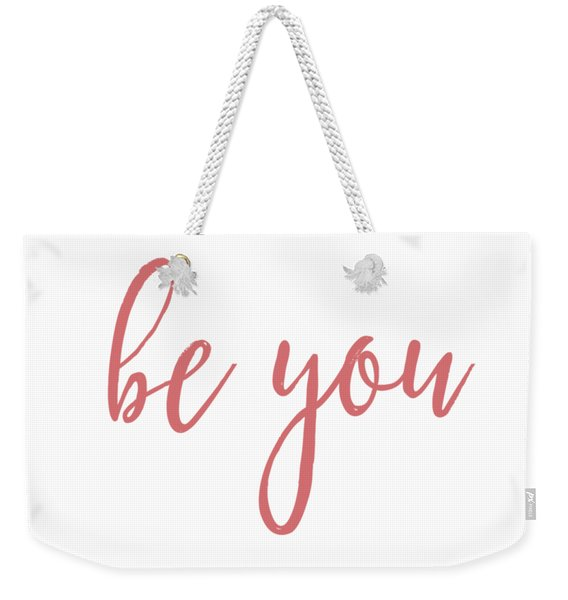 Be You Weekender Tote Bag