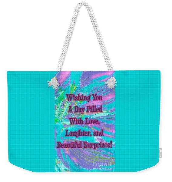 Beautiful Surprises Weekender Tote Bag