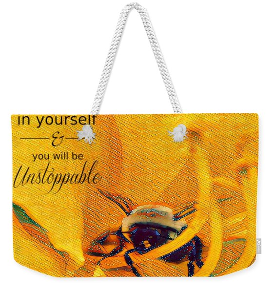 Believe In Yourself Weekender Tote Bag