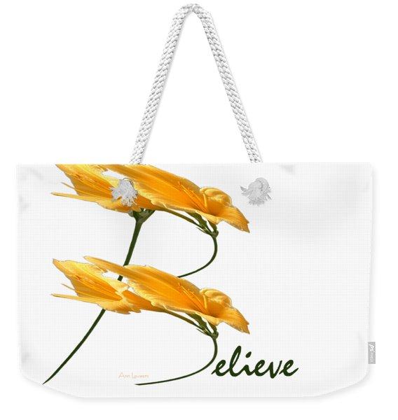Believe Shirt Weekender Tote Bag