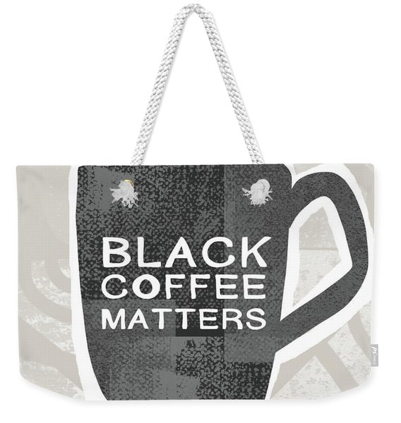 Black Coffee Matters- Art By Linda Woods Weekender Tote Bag