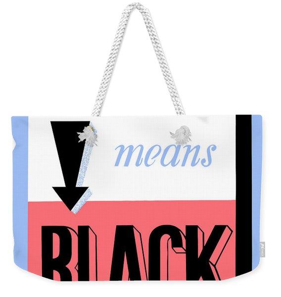 Blackout Means Black Weekender Tote Bag