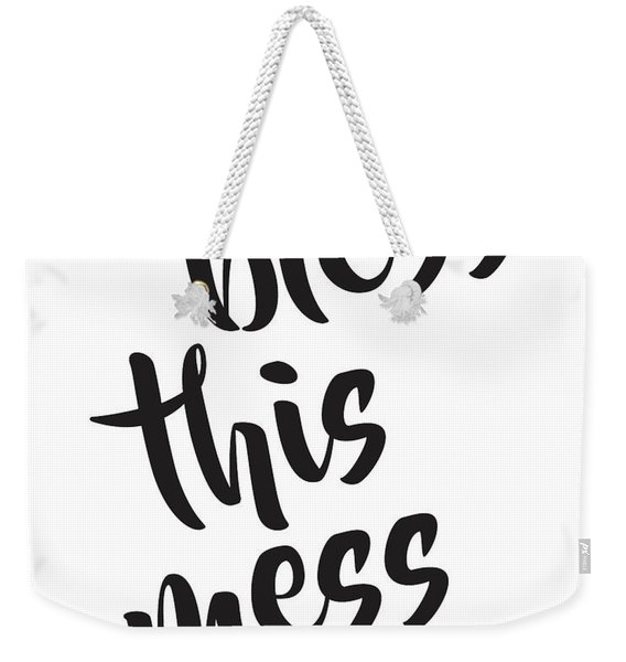 Bless This Mess Weekender Tote Bag