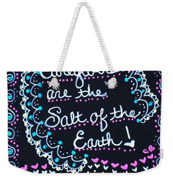 Caregivers Are The Salt Of The Earth Weekender Tote Bag