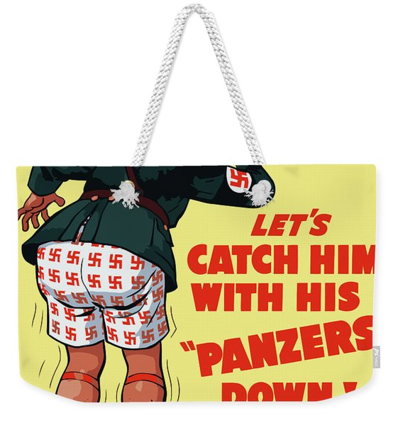 Catch Him With His Panzers Down Weekender Tote Bag