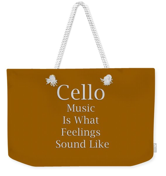 Cello Is What Feelings Sound Like 5592.02 Weekender Tote Bag