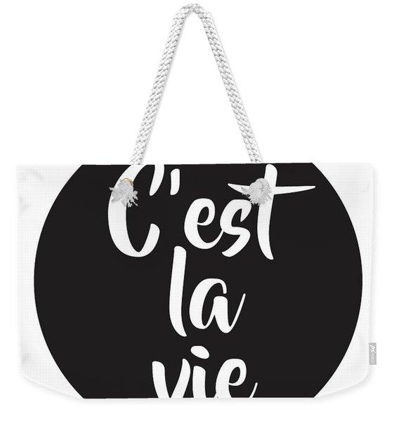 C'est La Vie Weekender Tote Bag