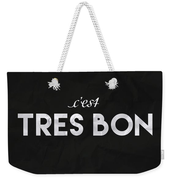 C'est Tres Bon Weekender Tote Bag