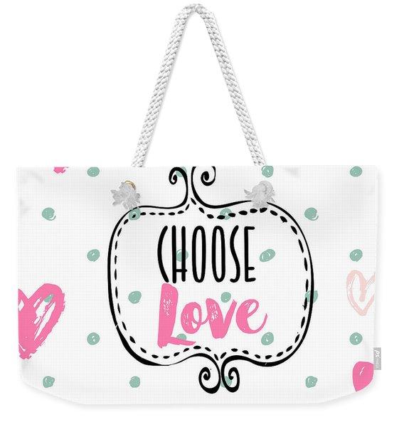 Choose Love Weekender Tote Bag