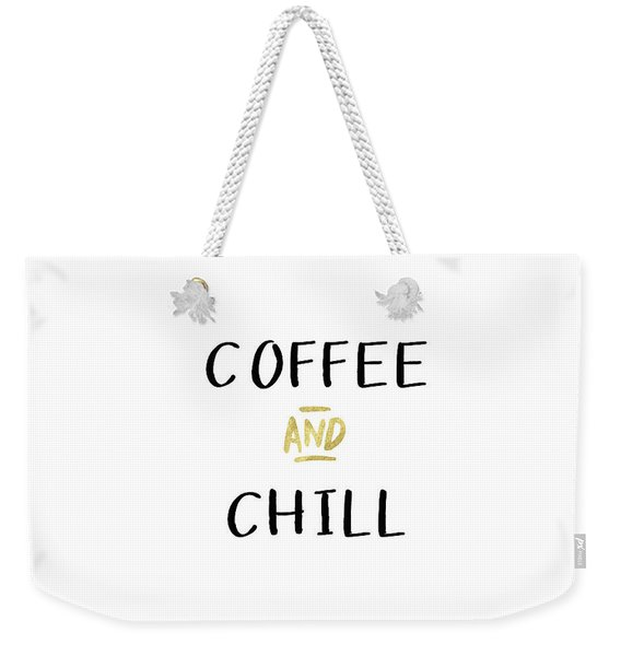 Coffee And Chill-art By Linda Woods Weekender Tote Bag