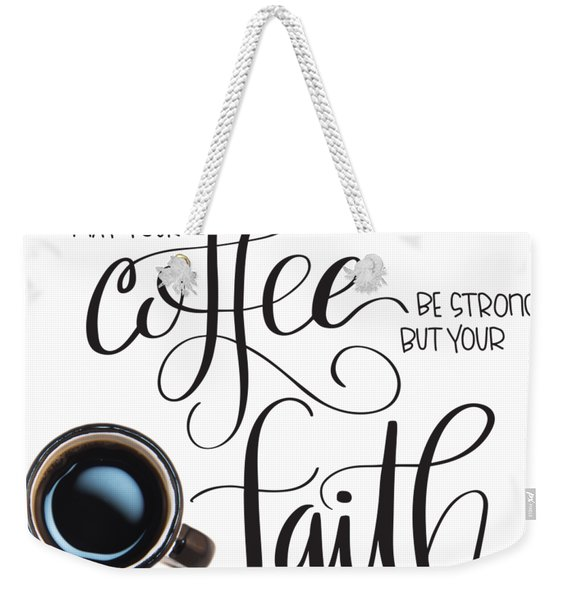 Coffee And Faith Weekender Tote Bag