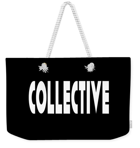 Collective Mindful Community Righteous Inspiration Motivational Quote Prints  Weekender Tote Bag