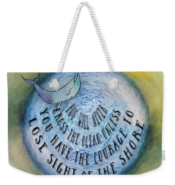 Courage To Lose Sight Of The Shore Mini Ocean Planet World Weekender Tote Bag