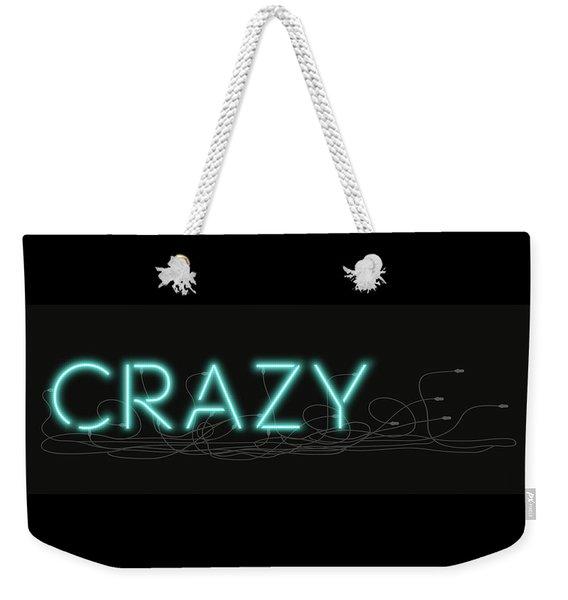 Crazy - Neon Sign 1 Weekender Tote Bag