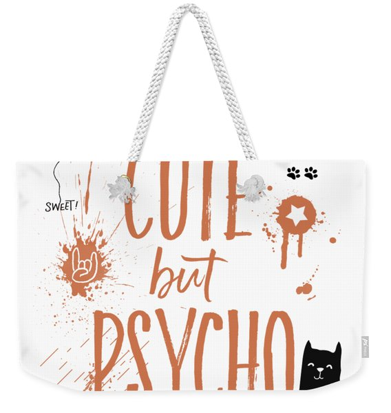 Cute But Psycho Cat Weekender Tote Bag