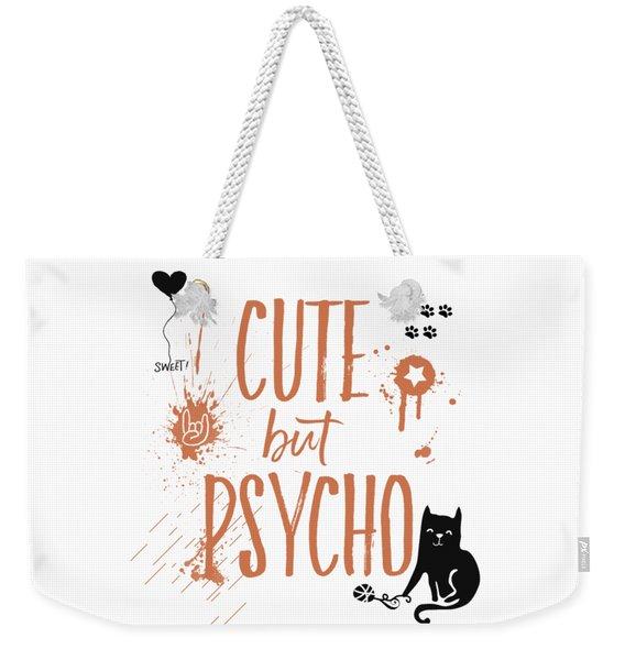 Cute But Psycho Cat Weekender Tote Bag