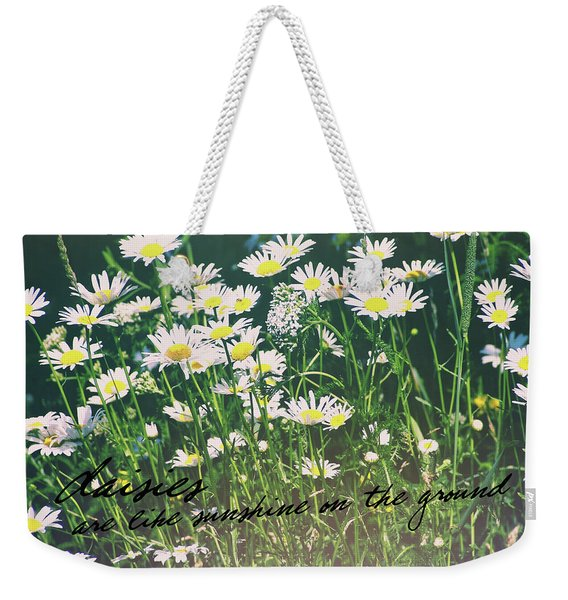 Weekender Tote Bag featuring the photograph Daisies Quote by JAMART Photography