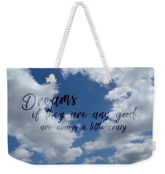 Day Dreamer Clouds Quote Weekender Tote Bag
