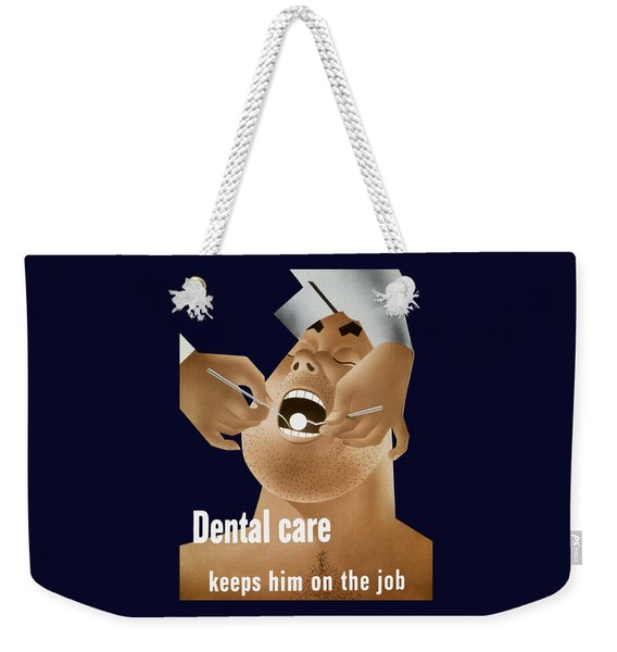 Dental Care Keeps Him On The Job Weekender Tote Bag