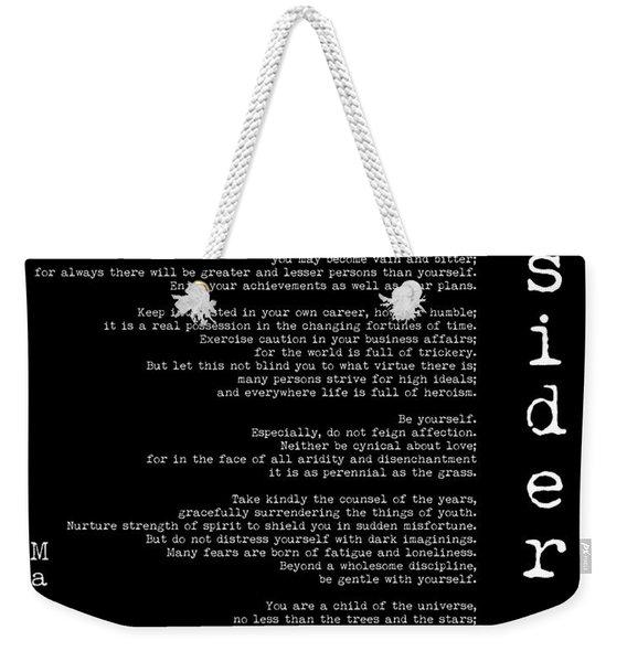 Desiderata By Max Ehrmann - Black  Weekender Tote Bag