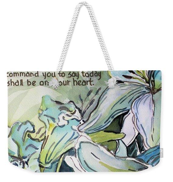Deuteronomy 6 5-6 Weekender Tote Bag