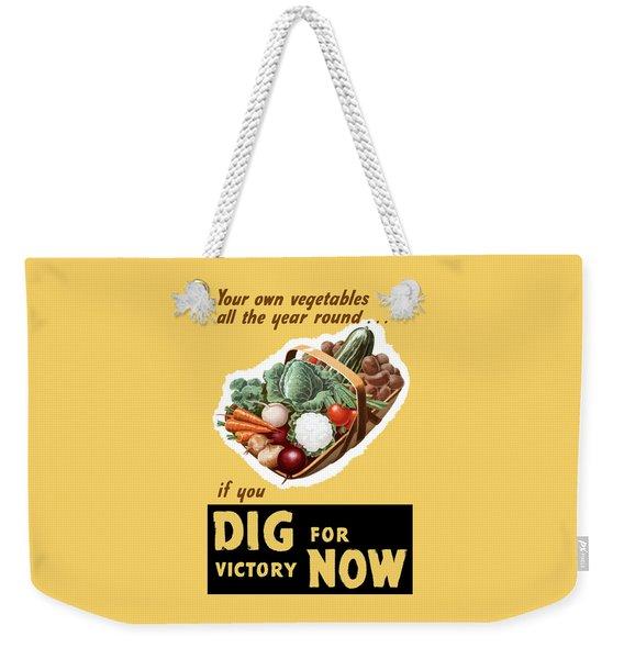 Dig For Victory Now Weekender Tote Bag