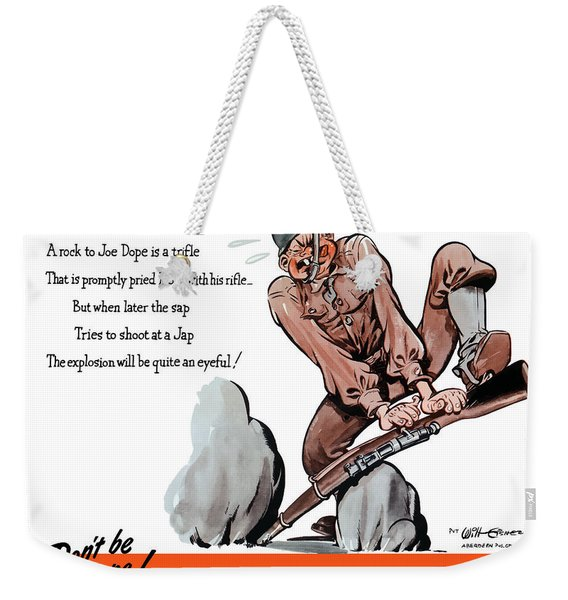 Don't Be A Dope - Handle Equipment Right Weekender Tote Bag