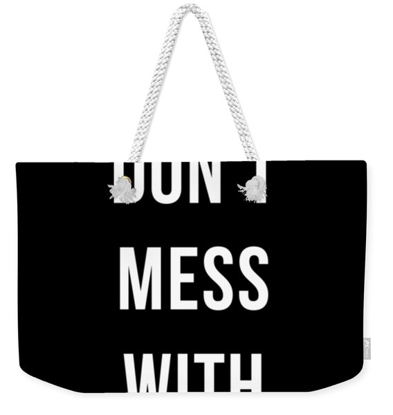 Don't Mess With Texas Tee Black Weekender Tote Bag