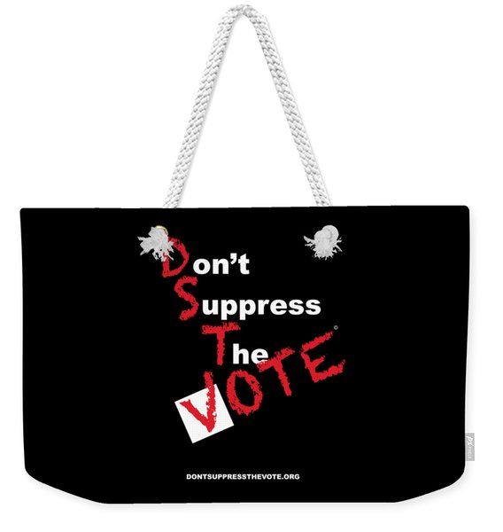 Don't Suppress The Vote Weekender Tote Bag